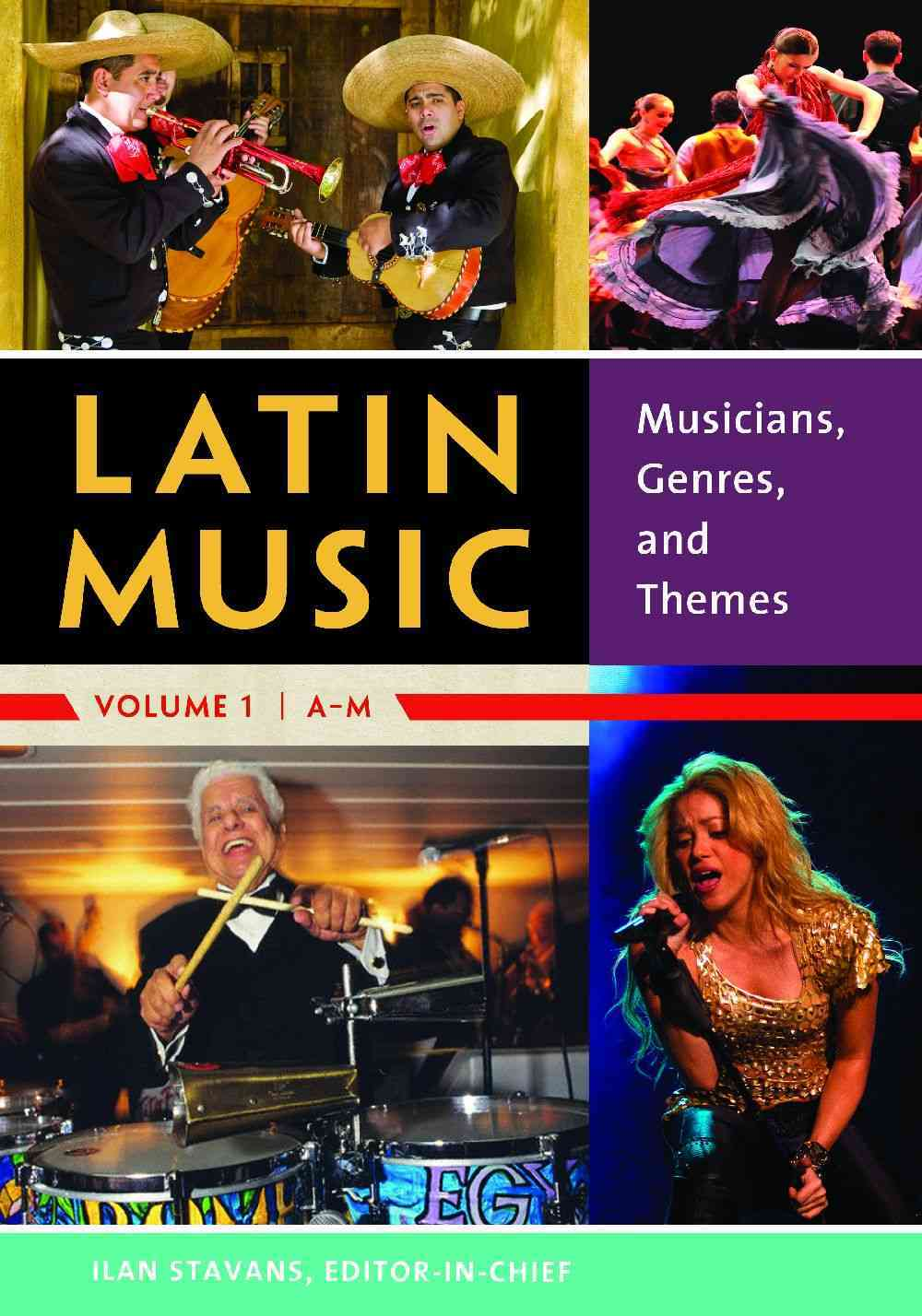 The Greenwood Encyclopedia of Latin Music By Stavans, Ilan