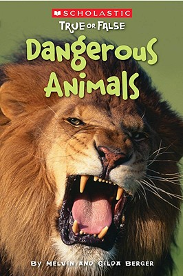 Dangerous Animals By Berger, Melvin/ Berger, Gilda