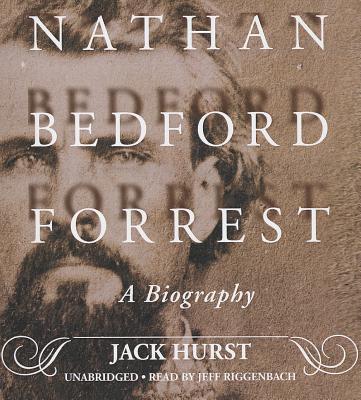 [CD] Nathan Bedford Forrest By Hurst, Jack/ Riggenbach, Jeff (NRT)